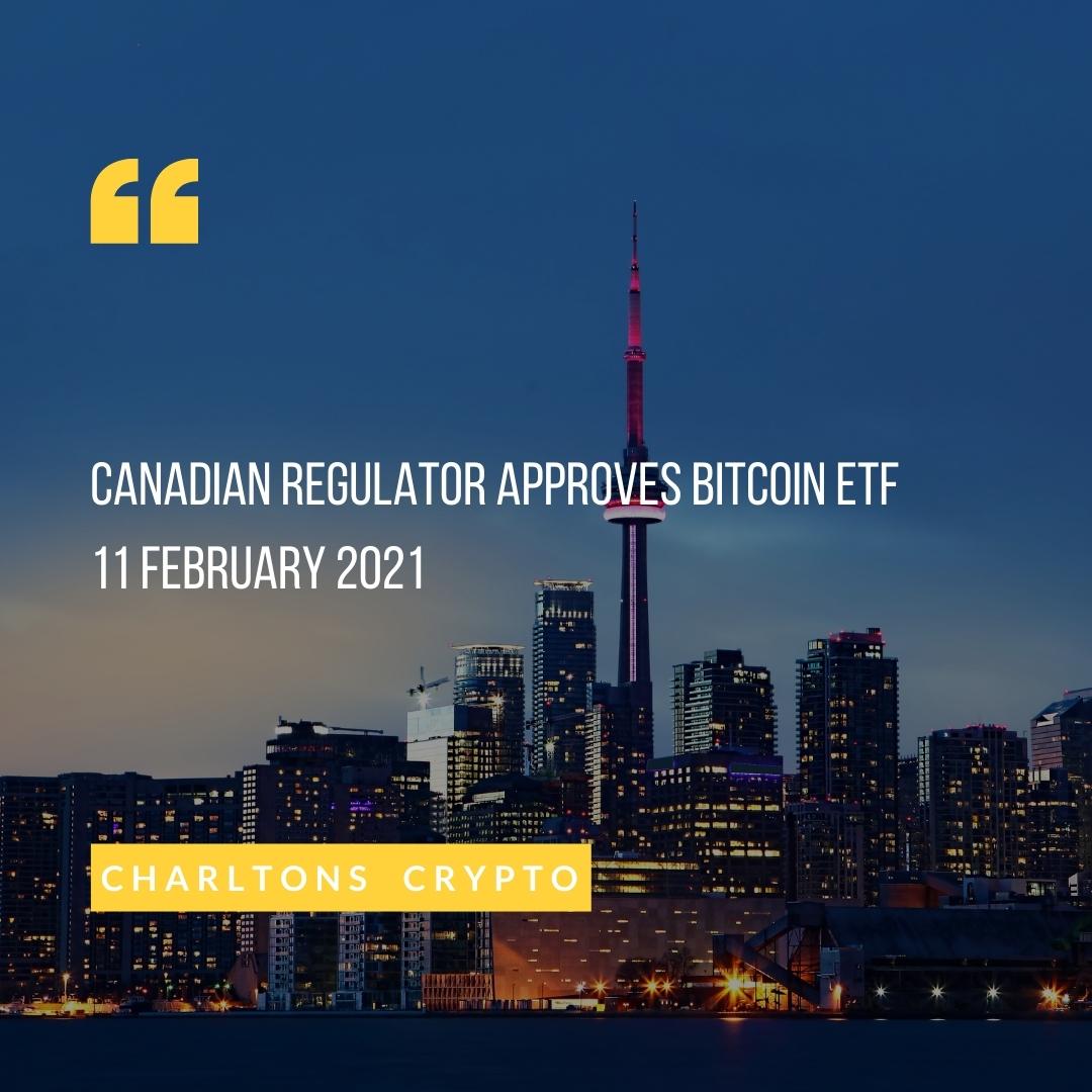 Canadian Regulator approves Bitcoin ETF, 11 February 2021