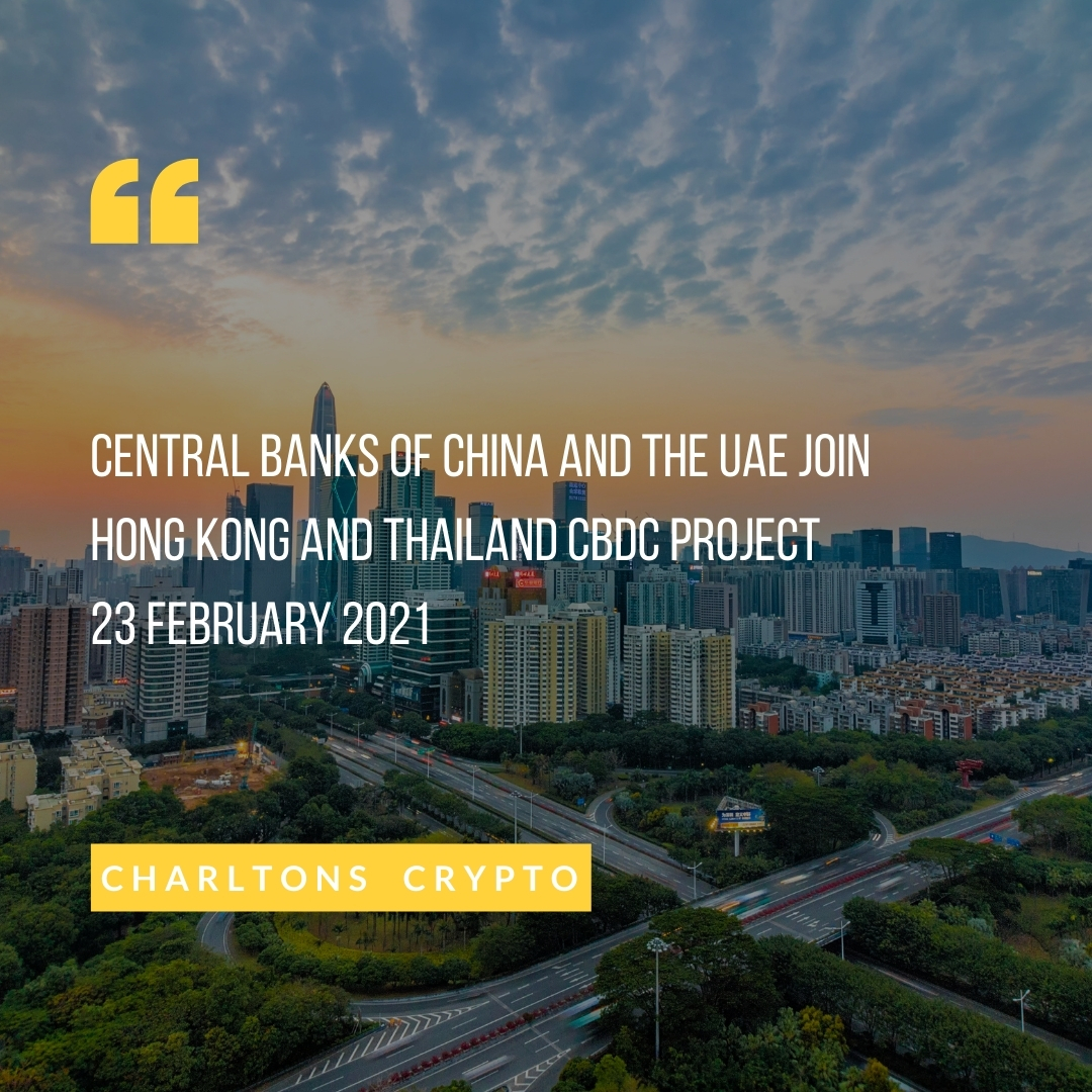 Central banks of China and the UAE join Hong Kong and Thailand CBDC project 23 February 2021