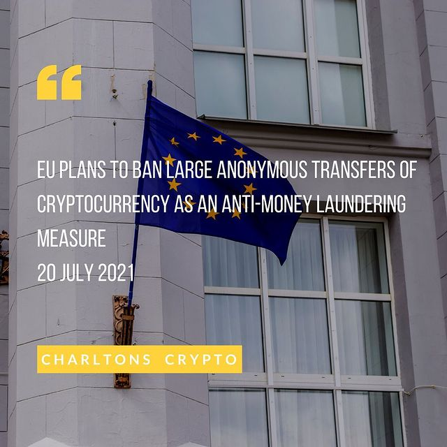 EU plans to ban large anonymous transfers of cryptocurrency as an anti-money laundering measure 20 July 2021