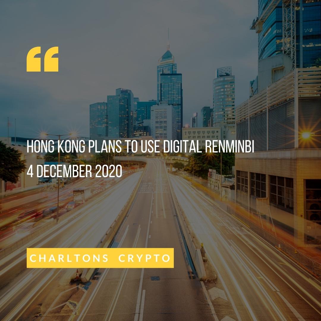 Hong Kong plans to use digital renminbi 4 December 2020