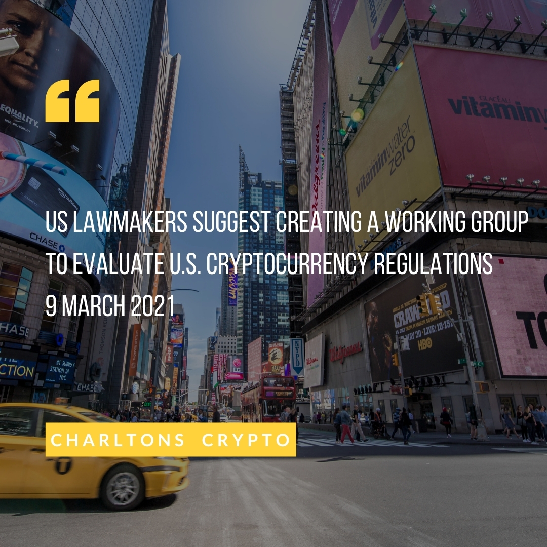 US Lawmakers suggest creating a working group to evaluate U.S. cryptocurrency regulations 9 March 2021
