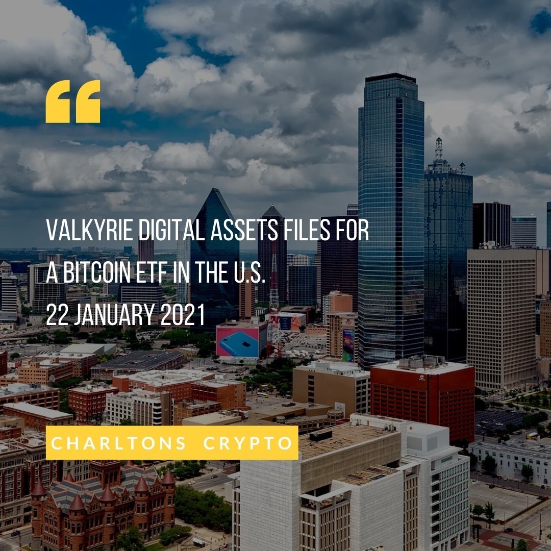 Valkyrie Digital Assets files for a Bitcoin ETF in the U.S. 22 January 2021