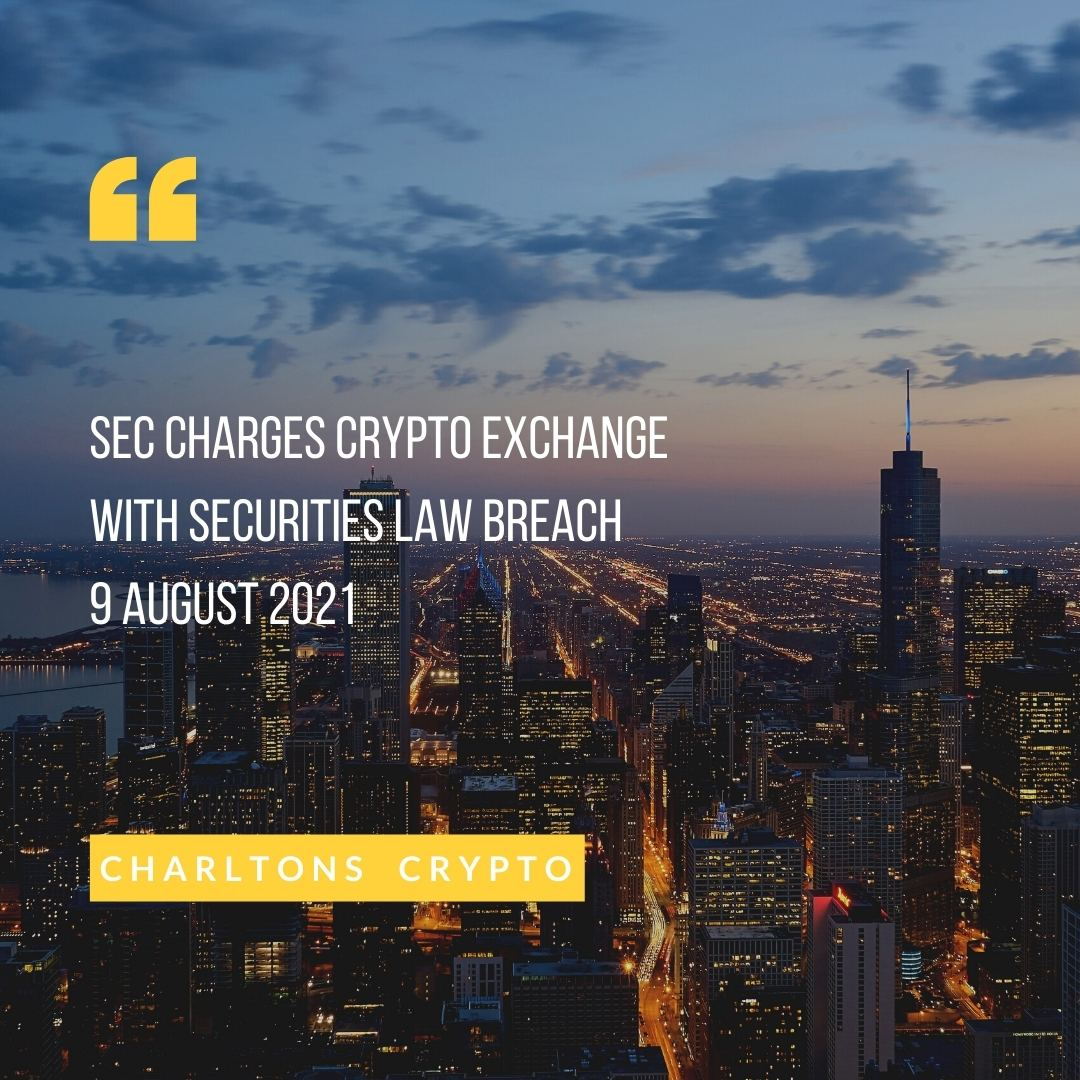 SEC charges crypto exchange with securities law breach 9 August 2021
