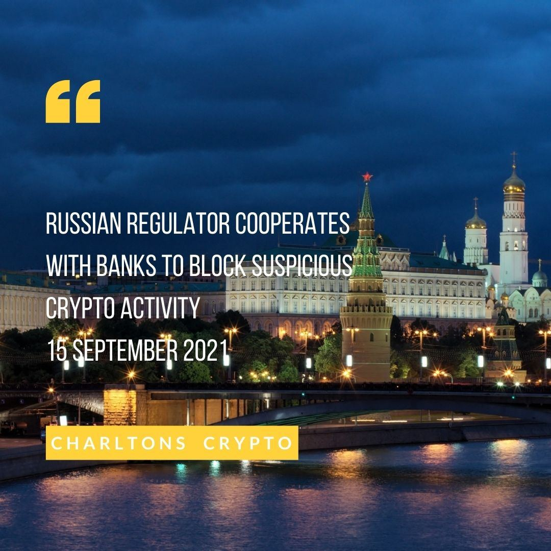 Russian Regulator cooperates with banks to block suspicious crypto activity 15 September 2021