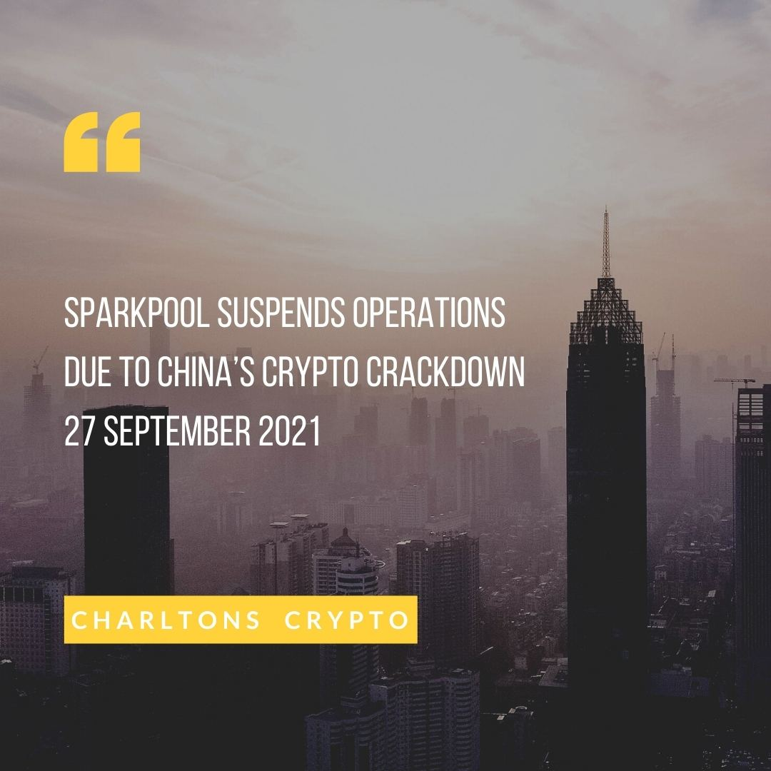 Sparkpool suspends operations due to China's crypto crackdown 27 September 2021